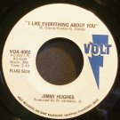 JIMMY HUGHES~I Like Everything About You~Volt 4002 (Soul) Promo VG++ 45
