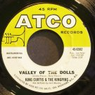 KING CURTIS & THE KINGPINS~Valley of the Dolls~ATCO 6582 (Soul) VG++ 45