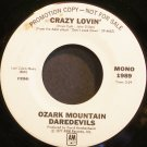 OZARK MOUNTAIN DAREDEVILS~Crazy Lovin'~A&M 1989 (Southern Rock) Promo M- 45