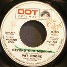 PAT BOONE~Beyond Our Memory~Dot 17156 Promo Rare VG+ 45