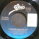 DOUG STONE~Fourteen Minutes Old~EPIC 73425 VG+ 45