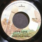 OHIO PLAYERS~Let's Love~Mercury 73775 (Funk)  45