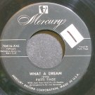 PATTI PAGE~What a Dream~Mercury 70416  45