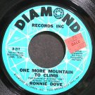 RONNIE DOVE~One More Mountain to Climb~Diamond 217 VG+ 45