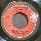 SERGIO MENDES~Never Gonna Let You Go~A&M 2540 VG+ 45