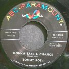 TOMMY ROE~Gonna Take a Chance~ABC-Paramount 10389 VG+ 45