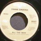 FRANK SINATRA~All the Way~Capitol Starline 6027 (Jazz Vocals) Mono VG++ 45