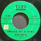 THE SAFARIS & THE PHANTOM'S BAND~Image of a Girl~Eldo 101 (Doo-Wop)  45