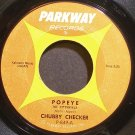 CHUBBY CHECKER~Popeye (The Hitchhiker)~Parkway 849 (Rock & Roll)  45
