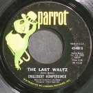 ENGELBERT HUMPERDINCK~The Last Waltz~Parrot 40019 VG+ 45