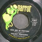 ENGELBERT HUMPERDINCK~There Goes My Everything~Parrot 40015  45