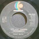 ISAAC HAYES~Let's Stay Together~Enterprise 9045 (Soul) VG+ 45