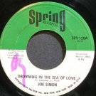 JOE SIMON~Drowning in the Sea of Love~Spring 120 (Soul)  45