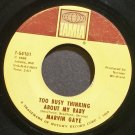 MARVIN GAYE~Too Busy Thinking About My Baby~Tamla 54181 (Soul)  45