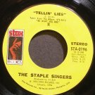 THE STAPLE SINGERS~Tellin' Lies~Stax 0196 (Soul) VG+ 45