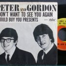 PETER & GORDON~I Don't Want to See You Again~Capitol 5272  45