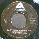 BARRY MANILOW~Can't Smile Without You~Arista 0305 VG+ 45