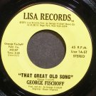 GEORGE FISCHOFF~That Great Old Song~Lisa 1 Rare VG+ 45