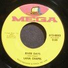 LANA CHAPEL~River Days~Mega 0032 Rare VG+ 45
