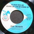 PAUL DELICATO~Ice Cream Sodas and Lollipops~Artists of America 111 (Jazz Vocals) VG+ 45