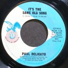 PAUL DELICATO~It's the Same Old Song~Artists of America 120 (Jazz Vocals) VG+ 45