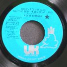 KEVIN JOHNSON~Rock and Roll (I Gave You the Best Years of My Life)~UK 49031-DJ Promo VG+ 45