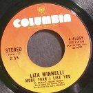 LIZA MINNELLI~More Than I Like You~Columbia 45995 (Jazz Vocals) VG+ 45