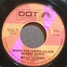 BILLY VAUGHN~When the White Lilacs Bloom Again~Dot 241 VG+ 45