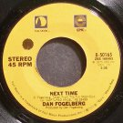 DAN FOGELBERG~Next Time~EPIC 50165 (Soft Rock) Rare VG+ 45