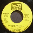 DICK JURGENS~Why Don't You Fall in Love with Me~Amsterdam 85022 (Big Band Swing) VG+ 45