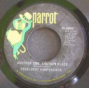 ENGELBERT HUMPERDINCK~Another Time, Another Place~Parrot 40065 VG+ 45