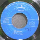 THE PLATTERS~My Prayer~Mercury 30066 (Soul)  45