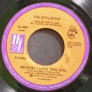 THE STYLISTICS~Because I Love You Girl~H & L 4674 (Soul)  45