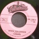 TURBANS~When You Dance~Collectables 1480 (Doo-Wop)  45