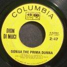 DION DI MUCI~Donna the Prima Donna~Columbia 42852 (Rock & Roll)  45