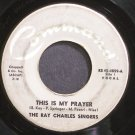 RAY CHARLES SINGERS~This is My Prayer~Command 45-4059  45