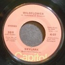 SKYLARK~Wildflower~Capitol 3511 (Soul) VG+ 45