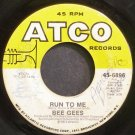 BEE GEES~Run to Me~ATCO 6896  45