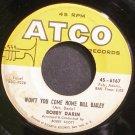 BOBBY DARIN~Won't You Come Home Bill Bailey~ATCO 6167 (Soft Rock)  45