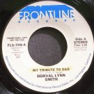 DORVAL LYNN SMITH~My Tribute to Dad~Frontline 708 Rare VG+ 45