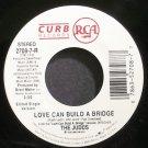 THE JUDDS~Love Can Build a Bridge~Curb 7-R VG++ 45