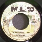 LATIMORE~Put Out the Fire~Malaco 2136 (Funk) VG+ 45