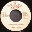 SAMMY JOHNS~There I Said it Again~Southern Tracks 1010 (Soft Rock) M- 45