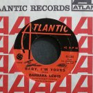 BARBARA LEWIS~Baby, I'm Yours~Atlantic 2283 (Soul)  45