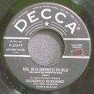 DOMENICO MODUGNO~Nel Blu Dipinto Di Blu (Volare)~Decca 30677  45