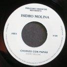 ISIDRO MOLINA~Chorizo Con Papas~Fonograficas Independientes 001 M- Mexico 45