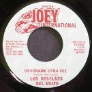 LOS REBELDES DEL BRAVO~Devorame Otra Vez~Joey International 751 M- 45