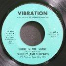 SHIRLEY & COMPANY~Shame, Shame, Shame~Vibration 532 (Soul) M- 45