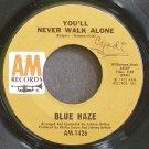BLUE HAZE~You'll Never Walk Alone~A&M 1426 (Soul) VG+ 45
