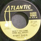 BOBBY DARIN~Won't You Come Home Bill Bailey~Atlantic 13147 (Rock & Roll) VG+ 45